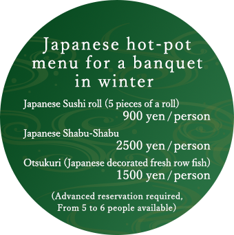 Japanese hot-pot menu for a banquet in winter (Advanced reservation required, From 5 to 6 people available)