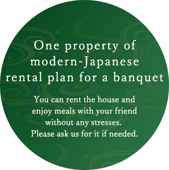 One property of modern-Japanese rental plan for a banquet You can rent the house and enjoy meals with your friend without any stresses. Please ask us for it if needed.
